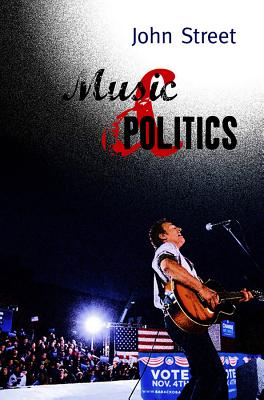 Music and Politics By Street, John