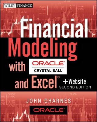Financial Modeling With Crystal Ball and Excel, + Website By Charnes, John